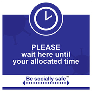 """Be Socially Safe Blue """"Wait Here Until Allocated Time"""" Social Distancing Sign"""