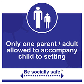 """Be Socially Safe Blue """"Only One Parent/Adult to Accompany Child"""" Sign"""