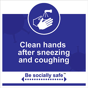 """Be Socially Safe Blue """"Clean Hands After Sneezing/Coughing"""" Sign"""