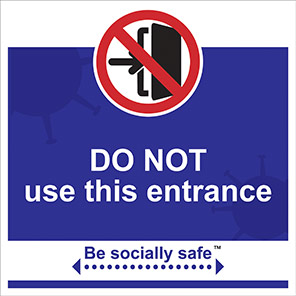 """Be Socially Safe Blue """"Do Not Use This Entrance"""" Social Distancing Sign"""