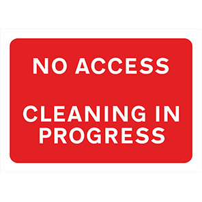 """Spectrum Industrial Red """"No Access Cleaning in Progress"""" Sign 750mm x 1050mm"""