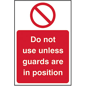 Do Not Use Unless Guards Are In Position Legislation Signs