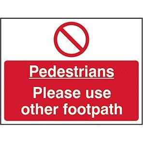 Pedestrians Please Use Other Footpath Legislation Signs