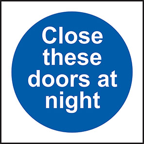 Close These Doors At Night Signs