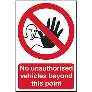 """Spectrum Industrial """"No Unauthorised Vehicles Beyond This Point"""" Sign"""