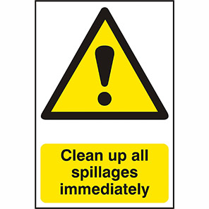 """Spectrum Industrial """"Clean Up All Spillages Immediately"""" Sign"""