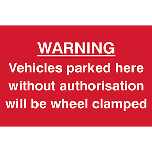"""Spectrum Industrial """"Warning Vehicles Parked Here Without Authorisation..."""" Sign"""