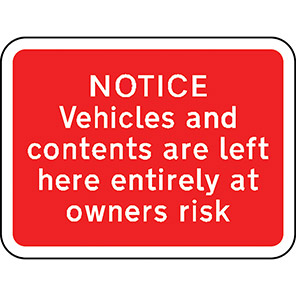 """Spectrum Industrial """"Notice Vehicle/Contents Left at Owner's Risk"""" Sign"""