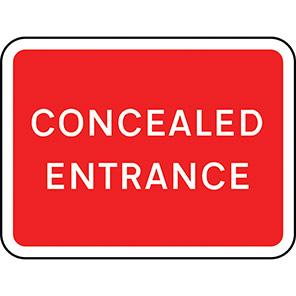 Concealed Entrance Road Sign