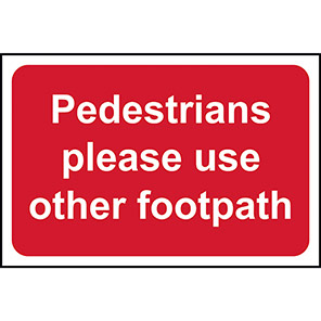 """Spectrum Industrial """"Pedestrians Please Use Other Footpath"""" Sign"""