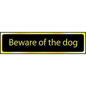 """Spectrum Industrial Black/Gold Effect """"Beware Of The Dog"""" Sign"""