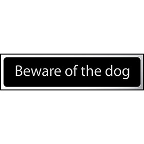 """Spectrum Industrial Black/Chrome Effect """"Beware Of The Dog"""" Sign"""